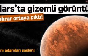 Mars'ta esrarengiz gelişme!